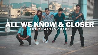 The Chainsmokers - All We Know & Closer (Dance Video) | Akhil Ak Zak Choreography