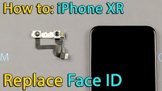 iPhone XR Face ID and Front Camera Replacement