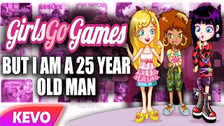 GirlsGoGames but I am a 25 year old man