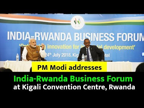 PM Modi addresses India-Rwanda Business Forum at Kigali Convention Centre, Rwanda