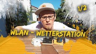 WLAN - Wetterstation (Teil 1/2)