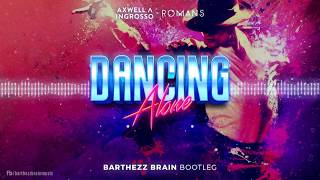 Axwell Λ Ingrosso, RØMANS   Dancing Alone (Barthezz Brain Bootleg) | BarthezzBrainMusic