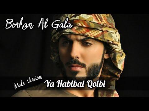 , title : 'Ya Habibal Qolbi Lirik - Male Version - Borkan Al Gala'