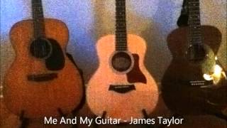 Me And My Guitar - James Taylor