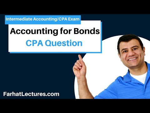 How to Pass FAR CPA Exam | Accounting for Bonds | INtermediate ...