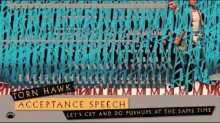 Torn Hawk - Acceptance Speech [Official Audio]