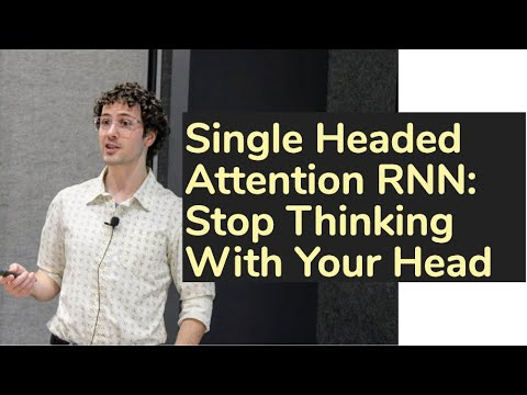 Single Headed Attention RNN: Stop Thinking With Your Head
