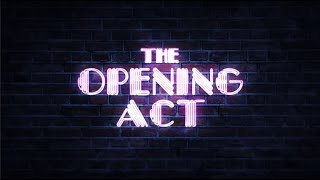 The Opening Act (2020) Video