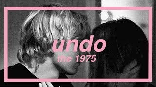 undo - the 1975 lyrics