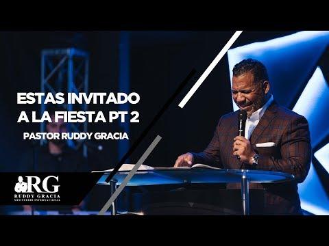 ESTAS INVITADO A LA FIESTA PT 2   PASTOR RUDDY GRACIA