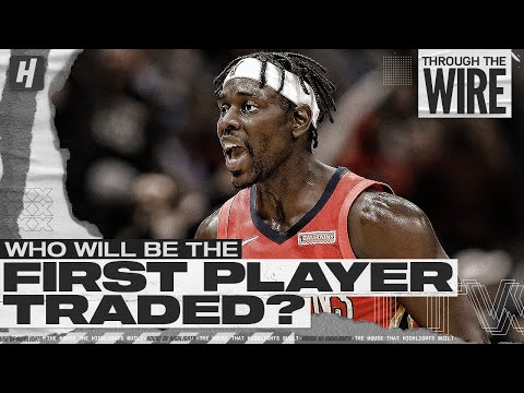 Who Will Be The First NBA Player Traded?   Through The Wire Podcast