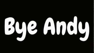 Goodbye Andy