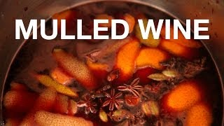 Mulled Wine Recipe – ChefSteps