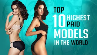 Top 10 Highest Paid Models In The World 2018✔