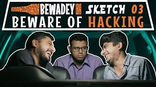 PDT Bewadey | Sketch 03 - Beware of Hacking | Indian Web Series | Comedy | Gaba | Pradhan | Johnny