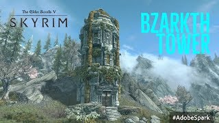 Skyrim PS4 Mods: Bzarkth Tower (Player Home/Follower)