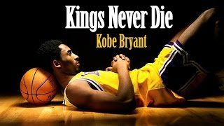 "Kobe Bryant | ""Kings Never Die"" (2017)"