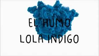 El Humo -- Lola Indigo (letra oficial)