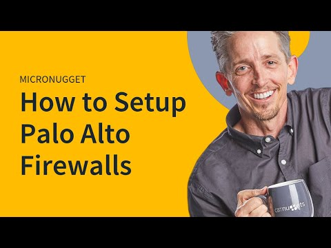 Palo Alto Firewall Configuration & Features with Keith Barker   CBT ...