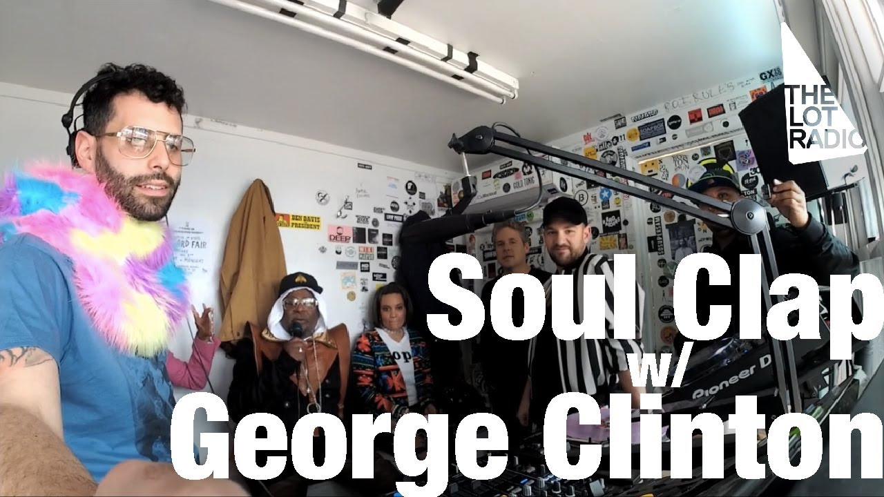 Soul Clap with George Clinton - Live @ The Lot Radio 2017