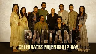 Paltan   Friendship Day   Jackie Shroff, Arjun Rampal, Sonu Sood   J P Dutta Film   7 Sep