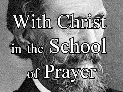 With Christ In The School Of Prayer - Andrew Murray / Full Christian Audio Book Mp3