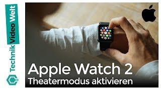 Apple Watch 2 Theatermodus aktivieren