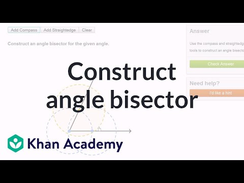 Geometric constructions: angle bisector (video) | Khan Academy