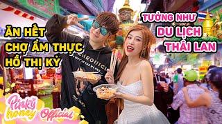 PINKY VÀ TRUNG HUY ĂN HẾT CHỢ ẨM THỰC HỒ THỊ KỶ   Tưởng Như Du Lịch Thái Lan