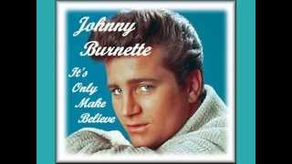 Johnny Burnette - It's Only Make Believe