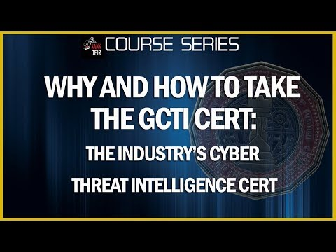 Why and How to Take the GCTI The Industry's Cyber Threat ...