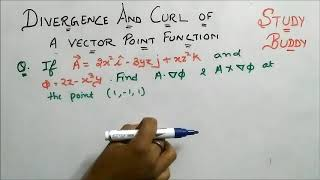 Divergence and Curl Of Vector Point Function - Engineering Mathematics