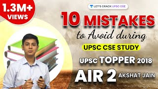 Top 10 Mistakes to Avoid during UPSC CSE Study by UPSC Topper 2018 AIR 2 Akshat Jain - Download this Video in MP3, M4A, WEBM, MP4, 3GP