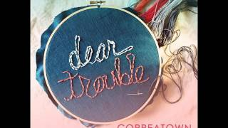 Dear Trouble By Correatown