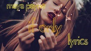 Maya Payne - If Only (lyrics)