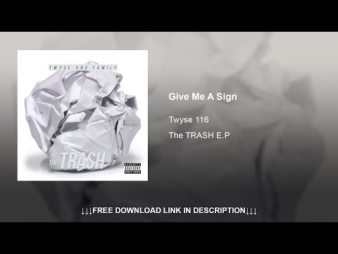 05. Twyse 116 - Give Me A Sign