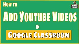 How to upload youtube video to google classroom