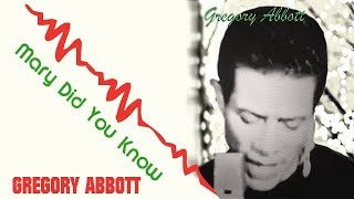 "Gregory Abbott ""Mary Did You Know"""