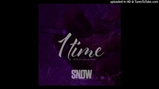 Snow Tha Product - 1 Time ft  Ty Dolla  $ign