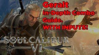 Soul Calibur VI Geralt Combo Guide! (Tech Traps,  Ringouts, Lethal Hits, Most Damage!,Just Frame)