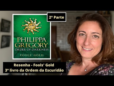 Fools' gold - Resenha do Livro Philippa Gregory Parte 2 (c/ spoilers)