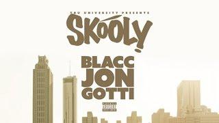 Skooly - Down (Blacc Jon Gotti)