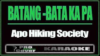 Batang - Bata Ka Pa - APO HIKING SOCIETY (KARAOKE)