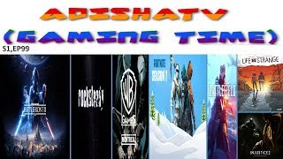ADISHATTV (Gaming Time) S1,EP99 - Battlefront 2 , Rockstedy , Fortnite and more..