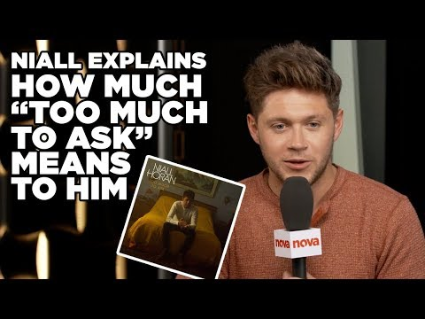"""Niall Horan talks how much """"Too Much to Ask"""" means to him"""