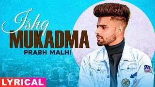 Ishq Mukadma (New Official Lyrical) | Prabh Malhi | LV Preet | Turban Beats | Latest Songs 2020