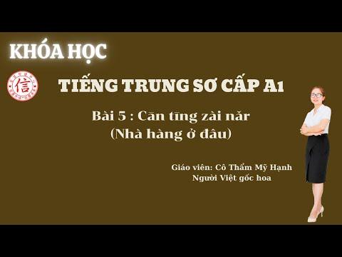 Khóa Học Tiếng Trung Sơ Cấp A1 - Bài 5: 餐厅在哪儿 (Nhà hàng ở đâu)
