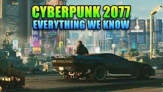 Cyberpunk 2077 Gameplay - Everything We Know So Far