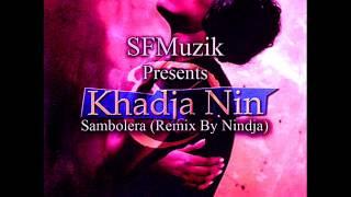 Khadja Nin - Sambolera (Remix by Nindja)