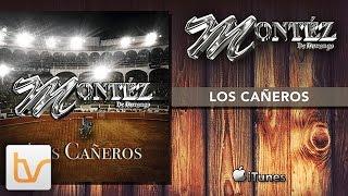 Montez De Durango - Los Cañeros